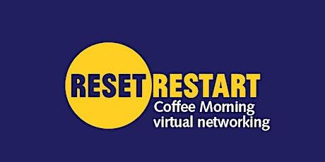 Reset. Restart: Coffee Morning virtual networking tickets