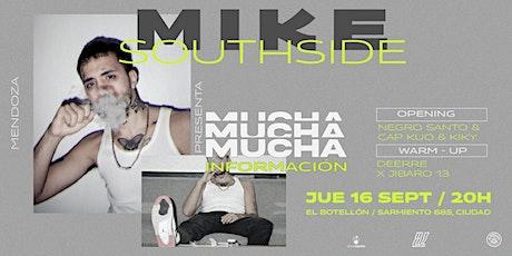 Feliz Agencia presenta: MIKE SOUTHSIDE en Mendoza! entradas
