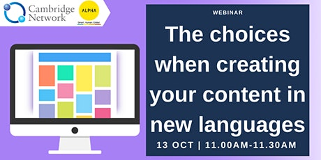 The choices when creating your content in new languages [Cambridge Network] tickets