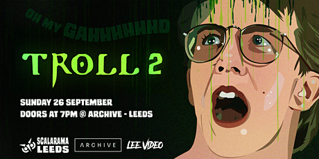 Lee Video presents: 'Troll 2'  at Archive Leeds tickets