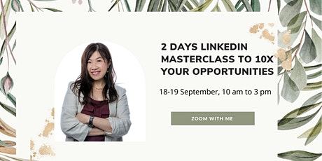 2 days Linkedin  Mastery Workshop to10x  your opportunities tickets
