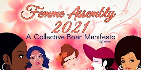 FEMME ASSEMBLY 2021 - A COLLECTIVE ROAR MANIFESTO tickets