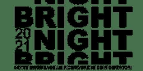 Open badge BRIGHT NIGHT 2021 biglietti