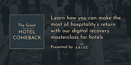 The Great Hotel Comeback: A  Digital Recovery Masterclass billets