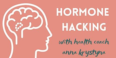 Hack your hormones to hack your health! tickets
