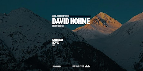 DAVID HOHME Open to Close at Audio tickets
