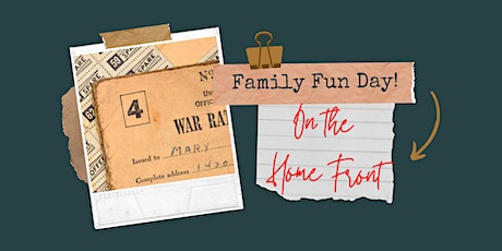 Family Fun Day: On the Home Front! tickets