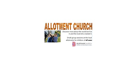 Allotment Church - ages 5-10 tickets