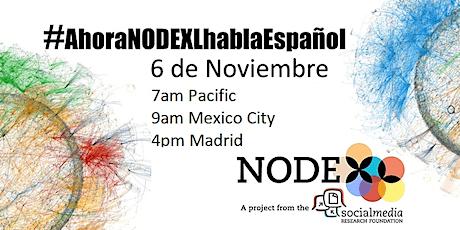 NodeXL Event: #AhoraNODEXLhablaEspañol - #4 entradas