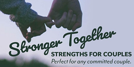 Stronger Together - A couple's strengths & dinner series! tickets