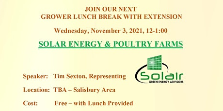 Grower Lunch Break with Extension - Solar Energy & Poultry Farms tickets