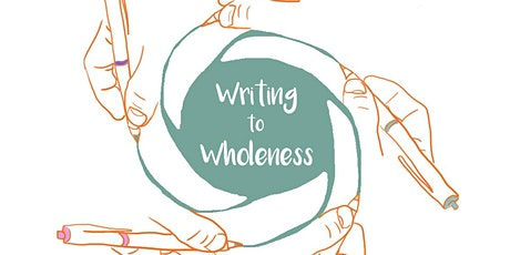 Writing to Wholeness: Workshops to transform lives and communities tickets