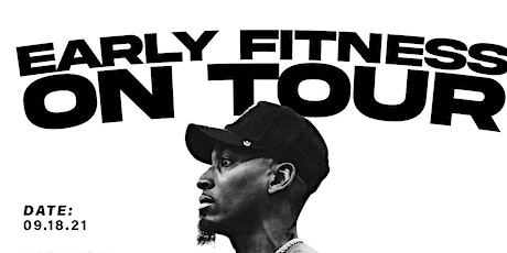 EARLY FITNESS ON TOUR tickets