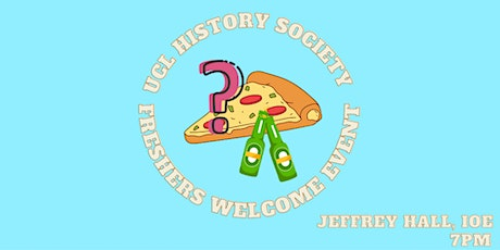 UCL History Society Freshers Welcome Event tickets