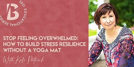 Stop Feeling Overwhelmed: How to Build Stress Resilience without a Yoga Mat tickets