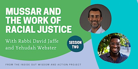 Mussar and the Work of Racial Justice Session 2 tickets