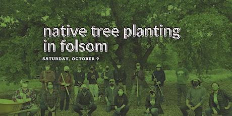 Native Tree Planting in Folsom tickets