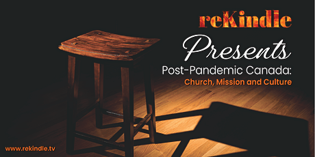 reKindle Presents: Post-Pandemic Canada: Church, Mission and Culture tickets