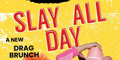Slay All Day Drag Brunch tickets