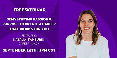 Demystifying Passion and Purpose to Create a Career that Works for You tickets