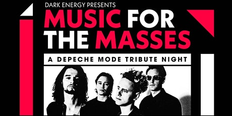 MUSIC FOR THE MASSES: a Depeche Mode Tribute Night tickets