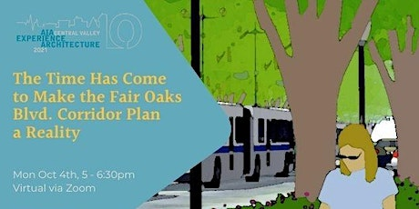 The Time Has Come to Make the Fair Oaks Blvd Plan A Reality  (EA 2021) tickets