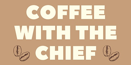 Coffee with the Chief hosted by Councilmember Sergio Jimenez tickets