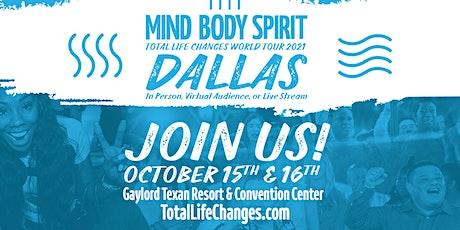 Mind Body Spirit  Dallas Total Life Changes World Tour 2021 tickets