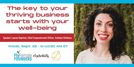 The Key to Your Thriving Business Starts with Your Well-Being tickets