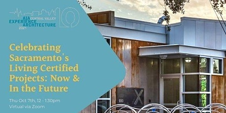 Experience Architecture: Celebrating Sacramento's Living Certified Projects tickets