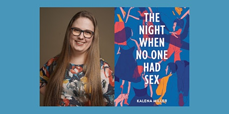 Kalena Miller, THE NIGHT WHEN NO ONE HAD SEX - Virtual Launch Party! tickets