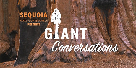 Giant Conversations: Fire and Giant Sequoias in the Sierra Nevada Mountains tickets