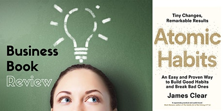 Business Book Review - Atomic Habits tickets
