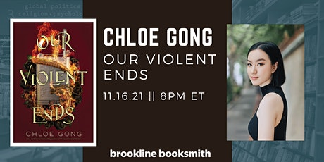 Chloe Gong with Aiden Thomas & Roshani Chokshi: Our Violent Ends tickets