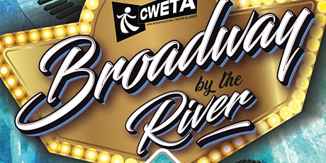 Broadway on the River - CWETA's 30th Anniversary Fundraising Celebration tickets