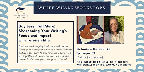 1-Day Writing Workshop: Say Less, Tell More w/ Tereneh Idia tickets