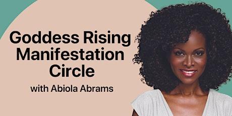 Goddess Rising Manifestation Circle: Virtual Meditation with Abiola Abrams tickets