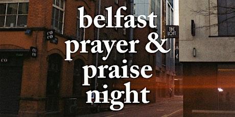 Belfast Prayer and Praise night tickets