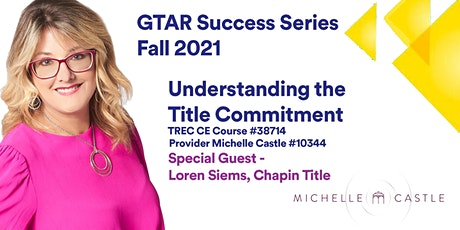 GTAR SUCCESS SERIES FALL 2021 |Understanding the Title Commitment tickets