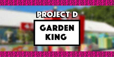 Garden King x Project D tickets