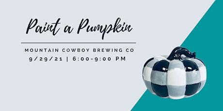 Paint a Ceramic Pumpkin at Mountain Cowboy Brewing Co tickets