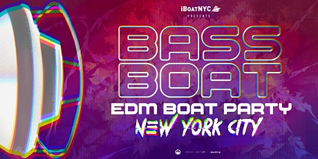 THE #1 EDM Boat Party Presents BASS HOUSE Music Boat NYC tickets