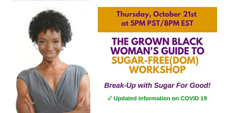 The Grown Black Woman's Guide to Sugar-Free(dom) tickets