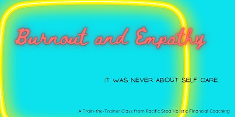 Train the Trainer:  Burnout and Empathy tickets