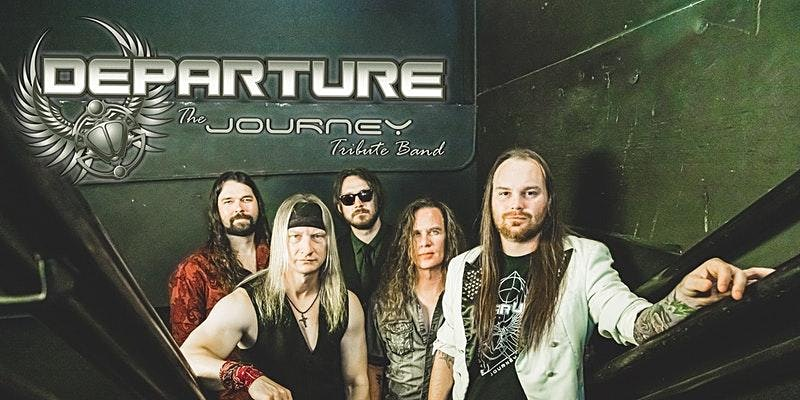 DEPARTURE: The Journey Tribute Band   SELLING OUT – BUY NOW!