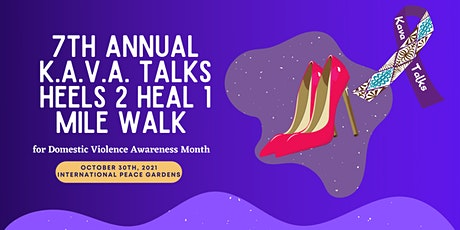 K.A.V.A. Talks 7th Annual Heels 2 Heal Walk for Domestic Violence Awareness tickets