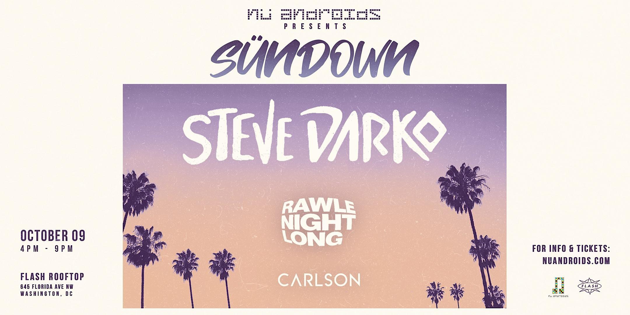 Nü Androids Presents SünDown: Steve Darko (21+)