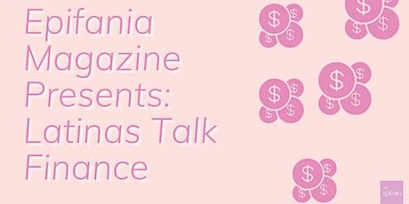 Epifania Magazine Presents: Latinas Talk Finance tickets