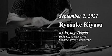 Ryosuke Kiyasu snare drum solo show tickets