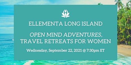 Ellementa Long Island: Open Mind Adventures - Travel Retreats for Women tickets